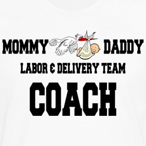 Mom To Be Labor Delivery Coach T-Shirts - Men's Premium Long Sleeve T-Shirt