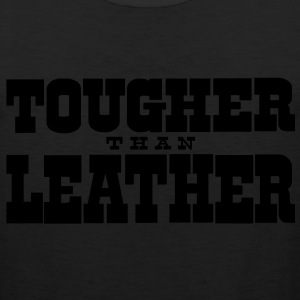 Tougher Than Leather Crew - Men's Premium Tank