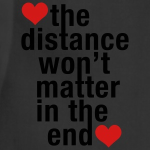 the distance won't matter in the end, love - Adjustable Apron