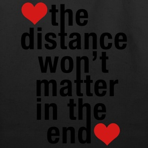 the distance won't matter in the end, love - Eco-Friendly Cotton Tote