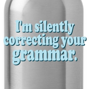 I'm Silently Correcting Your Grammar - Water Bottle