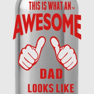 THIS IS WHAT AN AWESOME DAD LOOKS LIKE - Water Bottle