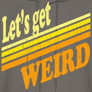Vintage Let's Get Weird (distressed design) - Men's Hoodie