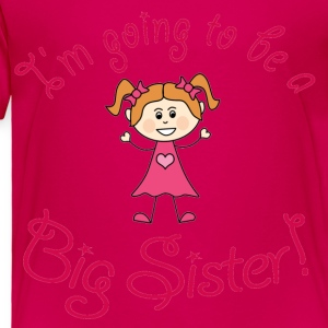 I'm going to be a Big Sister! - Toddler Premium T-Shirt