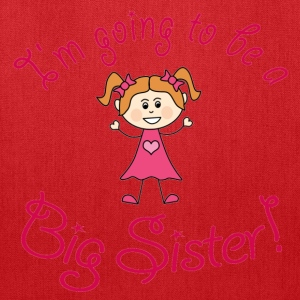 I'm going to be a Big Sister! - Tote Bag