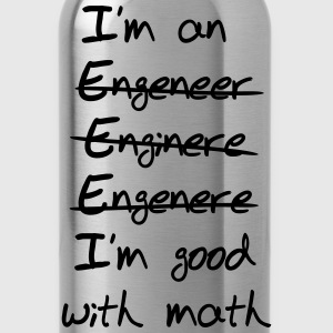 Engineer. I'm Good with Math T-Shirts - Water Bottle