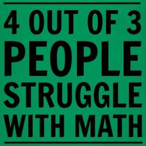 4 out of 3 People Struggle with Math Kids' Shirts - Toddler Premium T-Shirt