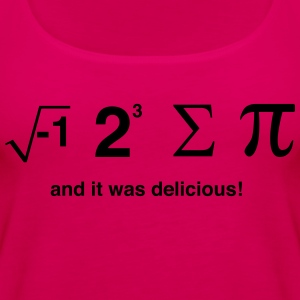 I Ate Sum Pi and it was Delicious T-Shirts - Women's Premium Tank Top