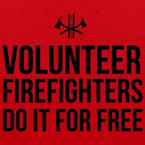 Volunteer Firefighters Do it For Free T-Shirts - Men's Premium Tank