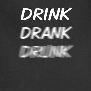 Drink Drank Drunk White T-Shirts - Adjustable Apron