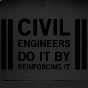 Civil Engineers Do it By Reinforcing It Women's T-Shirts - Trucker Cap