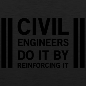 Civil Engineers Do it By Reinforcing It Women's T-Shirts - Men's Premium Tank