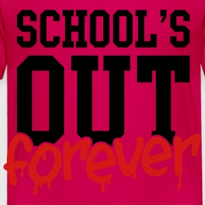 school's out forever Kids' Shirts - Toddler Premium T-Shirt