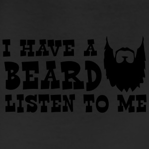 I Have a Beard Listen to Me T-Shirts - Leggings