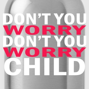 Don't you worry child Swedish House Mafia - Water Bottle