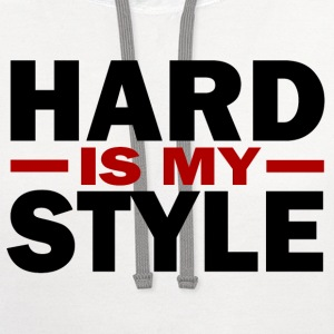 Hard is my style - Contrast Hoodie
