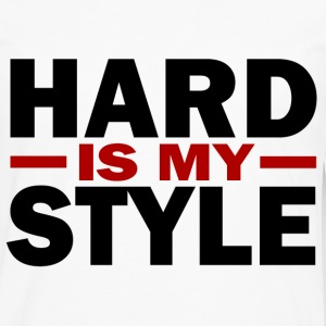 Hard is my style - Men's Premium Long Sleeve T-Shirt