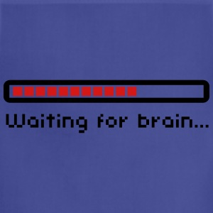 Waiting for brain (loading bar) / Funny humor T-Shirts - Adjustable Apron