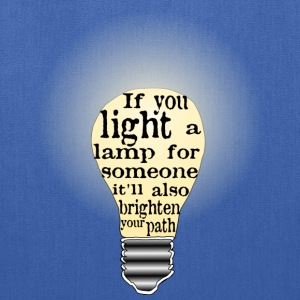 Light a lamp for someone & brighten your own path - Tote Bag