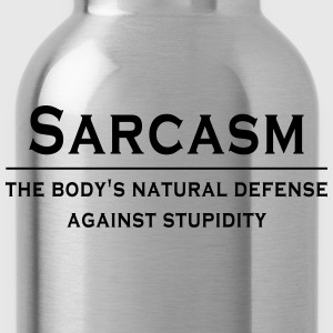 Sarcasm Is The Body's Natural Defense T-Shirts - Water Bottle