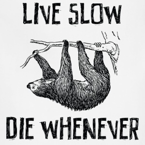 Live Slow. Die Whenever T-Shirts - Adjustable Apron