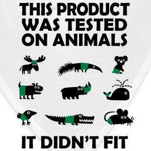 PRODUCT tested on animals - didn't fit T-Shirts - Bandana