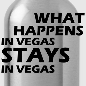 what happens in vegas ... T-Shirts - Water Bottle
