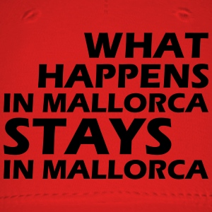 what happens in mallorca stays in mallorca T-Shirts - Baseball Cap