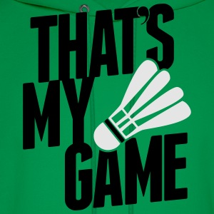 badminton - that's my game T-Shirts - Men's Hoodie