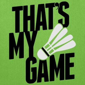 badminton - that's my game T-Shirts - Tote Bag