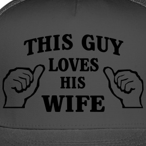 This Guy Loves His Wife T-Shirts - Trucker Cap