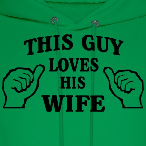 This Guy Loves His Wife T-Shirts - Men's Hoodie