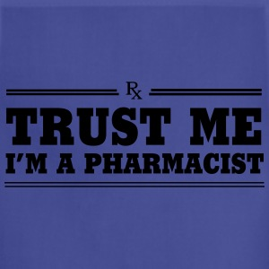 Trust Me. I'm a Pharmacist T-Shirts - Adjustable Apron