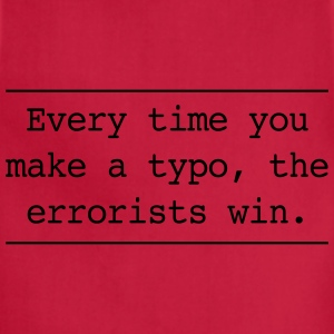 Every time you make a typo errorsts win T-Shirts - Adjustable Apron