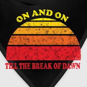 On and On Till the Break of Dawn Women's T-Shirts - Bandana