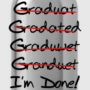 Graduated Misspelling. I'm Done! T-Shirts - Water Bottle