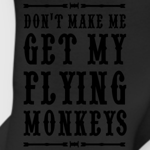Don't make me get my flying monkeys T-Shirts - Leggings