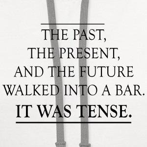Past Present Future Walk into a Bar T-Shirts - Contrast Hoodie