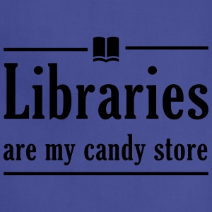 Libraries are my candy store Women's T-Shirts - Adjustable Apron