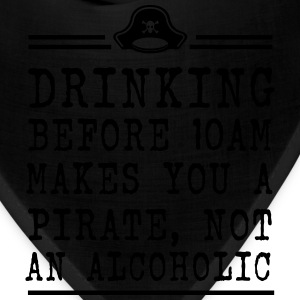Drinking before 10 Makes you a Pirate Women's T-Shirts - Bandana
