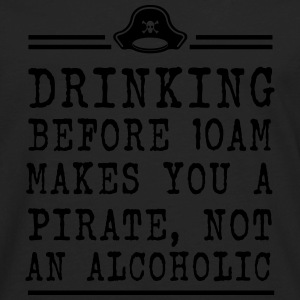 Drinking before 10 Makes you a Pirate Women's T-Shirts - Men's Premium Long Sleeve T-Shirt