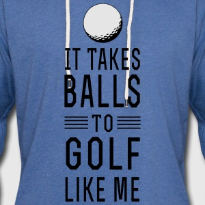 It takes balls to golf like me T-Shirts - Unisex Lightweight Terry Hoodie