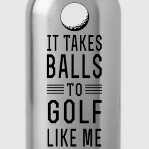 It takes balls to golf like me T-Shirts - Water Bottle
