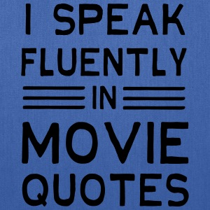 I speak fluently in movie quotes T-Shirts - Tote Bag
