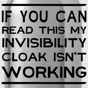 Invisibility cloak isn't working T-Shirts - Water Bottle