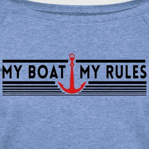 MY Boat. My Rules T-Shirts - Women's Wideneck Sweatshirt