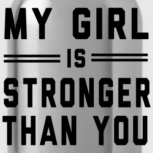 My Girl is Stronger than You T-Shirts - Water Bottle
