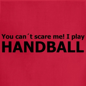 you can´t scare me! I play handball T-Shirts - Adjustable Apron