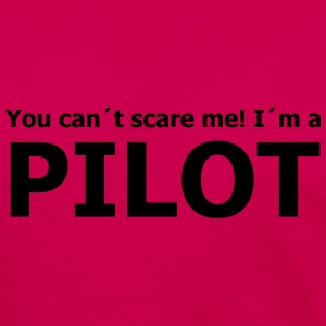 you can´t scare me! I´m a pilot T-Shirts - Women's Premium Long Sleeve T-Shirt
