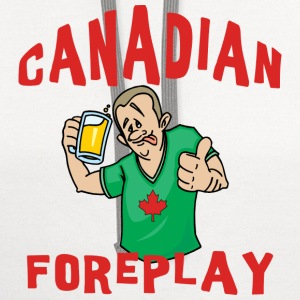 Canadian Foreplay T-Shirt - Contrast Hoodie